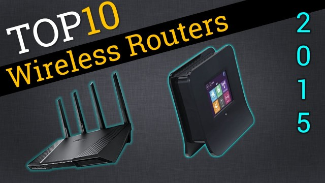 Top 10 Wireless Routers of 2015