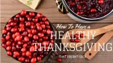 Top 10 Ways to Have an Enjoyable and Guilt-Free Thanksgiving Dinner